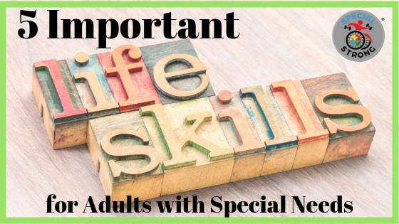 5 Important life skills for adults with special needs