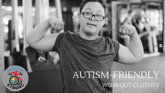 AUTISM FRIENDLY workout clothes