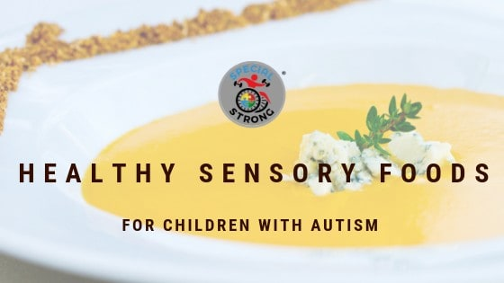 healthy sensory foods for children with autism