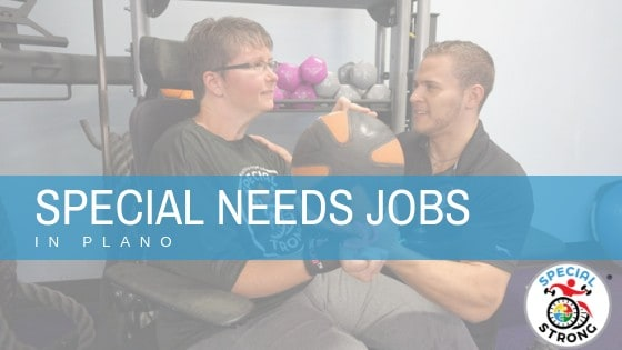Jobs for special needs plano tx