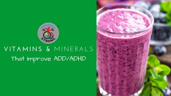 vitamins and minerals that improve add and adhd